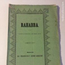 Libretos de ópera: LIBRETO DE RAHABBA OPERA BIBLICA IN TRE ATTI, LICEO FILARMONICO-DRAMATICO BARCELONÉS 1867.. Lote 205436928