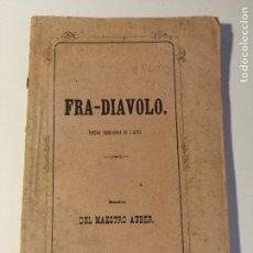 Libretos de ópera: LIBRETO DE FRA-DIAVOLO, OPERA SEMISERIA EN TRES ACTOS, FILIPPO PEDRELL. GRAN TEATRO DEL LICEO 1875.. Lote 205437281