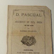 Libretos de ópera: D. PASCUAL, ARGUMENTO DE ESTA OPERA EN TRES ACTOS DEL MAESTRO DONIZETTI. BARCELONA 1875. Lote 205437781