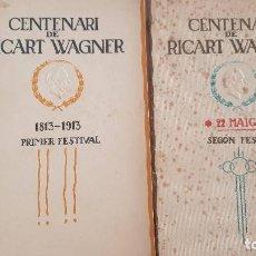 Libretos de ópera: PROGRAMA CENTENARI DE RICART WAGNER. PRIMER FESTIVAL Y SEGÓN FESTIVAL. 1913. Lote 206178452
