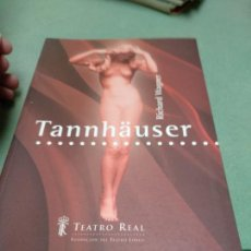 Libretos de ópera: TANNHAUSER. WAGNER. LIBRETO DEL TEATRO REAL.. Lote 206820957