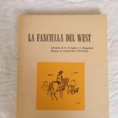 Libretos de ópera: LIBRETO LA FANCIULLA DEL WEST DI G CIVININI E C ZANGARINI. MUSICA DI GIACOMO PUCCINI. LIBRO. Lote 207127832