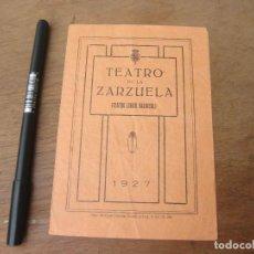 Libretos de ópera: FOLLETO CON LAS FUNCIONES DEL 27 DE OCTUBRE DE 1927. TEATRO DE LA ZARZUELA.. Lote 214917172