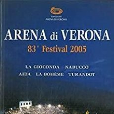 Libretos de ópera: ARENA DI VERONA. 83º FESTIVAL 2005. LA GIOCONDA. NABUCCO. AIDA. LA BOHÈME. TURANDOT. VARIOS IDIOMAS. Lote 221258106