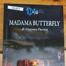 Libretos de ópera: 41453 - MADAMA BUTTERFLY - POR GIACOMO PUCCINI - EN VARIOS IDIOMAS. Lote 222354232