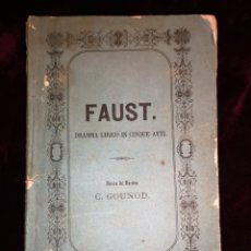 Libretos de ópera: OPERA - FAUST - FAUSTO - DRAMA LIRICO - GRAN TEATRO DEL LICEO - BARCELONA 1864. Lote 222908056