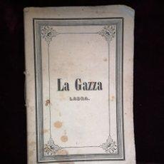 Libretos de ópera: OPERA - LA URRACA - MELODRAMA SEMISERIO - GRAN TEATRO DEL LICEO - BARCELONA 1851. Lote 222909653