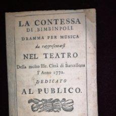 Libretos de ópera: OPERA - LA CONTESSA DI BIMBINPOLI - DRAMA PER MÚSICA - BARCELONA 1772. Lote 222910680