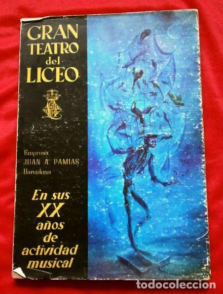 GRAN TEATRO DEL LICEO (1966) VISION DE XX AÑOS DE ACTIVIDAD MUSICAL 1946-66 - JUAN A. PAMIAS - OPERA (Música - Libretos de Opera)