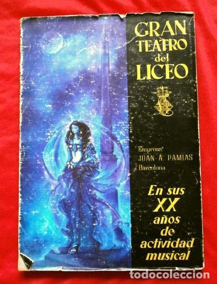 Libretos de ópera: GRAN TEATRO DEL LICEO (1966) VISION DE XX AÑOS DE ACTIVIDAD MUSICAL 1946-66 - JUAN A. PAMIAS - OPERA - Foto 11 - 224366382