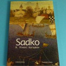 Libretos de ópera: SADKO. N. RIMSKI KORSAKOV. PALAU MÚSICA VALENCIANA. NOVIEMBRE 2006. Lote 225400585