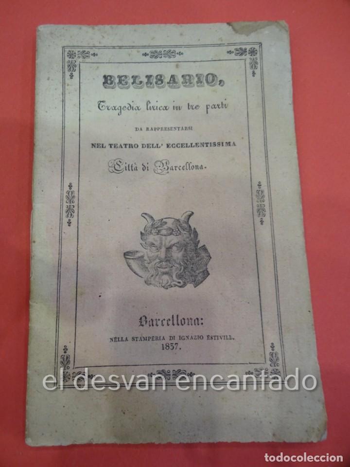 BELISARIO. LIBRETO TRAGEDIA LÍRICA EN TRES PARTES. OPERA. BARCELONA. ESTAMPERÍA ESTIVILL. AÑO 1837 (Música - Libretos de Opera)