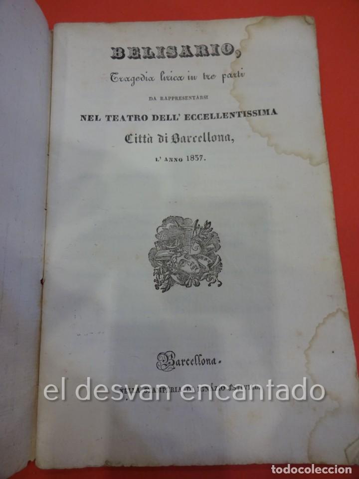 Libretos de ópera: BELISARIO. Libreto Tragedia lírica en tres partes. OPERA. Barcelona. Estampería Estivill. Año 1837 - Foto 2 - 229553325