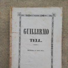 Libretos de ópera: GUILLERMO TELL DE ROSSINI (LIBRETO) -1856 -TEATRO PRINCIPE DE ASTURIAS, DE PALMA (MALLORCA) - PJRB. Lote 235384815