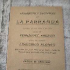 Libretos de ópera: ARGUMENTO Y CANTABLES DE LA PARRANDA ZARZUELA EN TRES ACTOS Y EN VERSO. Lote 235541050
