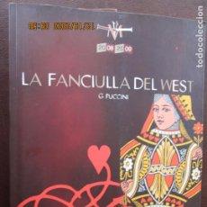 Libretos de ópera: LA FANCIULLA DEL WEST - G. PUCCINI - LIBRETO GUELFO CIVININI - ED. TEATRO MAESTRANZA SEVILLA 2009. Lote 238133805