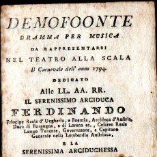 Libretos de ópera: DEMOFOONTE, TEATRO ALLA SCALA, IN MILANO IL CARNEVALE DELL' ANNO 1794. Lote 240697000