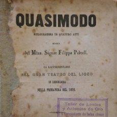 Libretos de ópera: QUASIMODO, EN EL TEATRO DEL LICEO DE BARCELONA, 1875. MÚSICA DE FELIP PEDRELL. Lote 242213125