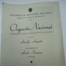 Libretos de ópera: PROGRAMA. ORQUESTA NACIONAL DIRECTOR ATAULFO ARGENTA CON EL CONCURSO DE ANDRÉ NAVARRA MÚSICA 1950. Lote 251388050