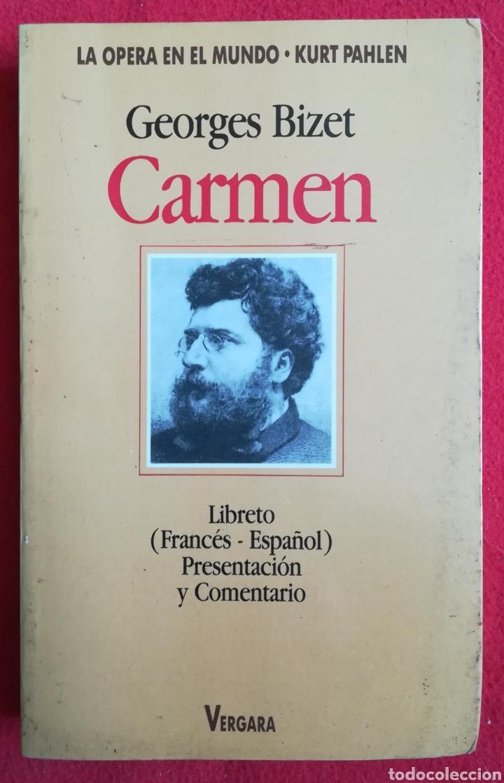 CARMEN, GEORGES BIZET - 1991 - KURT PAHLEN - LA OPERA EN EL MUNDO, ED. VERGARA - PJRB (Música - Libretos de Opera)