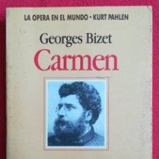 Libretos de ópera: CARMEN, GEORGES BIZET - 1991 - KURT PAHLEN - LA OPERA EN EL MUNDO, ED. VERGARA - PJRB. Lote 255493855