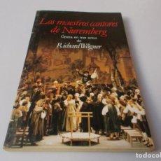 Libretos de ópera: LOS MAESTROS CANTORES DE NUREMBERG ÓPERA EN TRES ACTOS EDICIÓN BILINGÜE. Lote 262547995