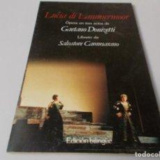 Libretos de ópera: LUCIA DI LAMMERMOOR ÓPERA EN TRES ACTOS EDDICIÓN BILINGÜE. Lote 262550710