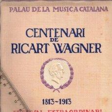 """Libretos de ópera: 1813/1913 PALAU MÚSICA CATALANA """"CENTENARI DE RICART WAGNER"""" FULLETS 6 CONCERTS """"COLECCIÓ COMPLERTA"""". Lote 267757194"""