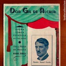 Libretos de ópera: DON GIL DE ALCALA - PROGRAMA DE. ÓPERA CÓMICA ESPAÑOLA EN UN SOLO ACTO. Lote 268307414