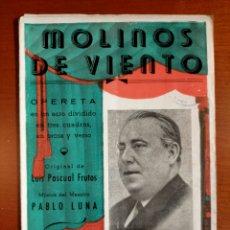 Libretos de ópera: MOLINOS DE VIENTO. LIBRETO DE OPERETA. MAESTRO PABLO LUNA. Lote 268308599