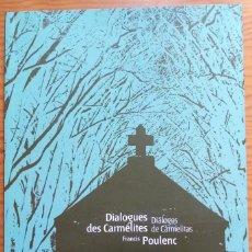 Libretos de ópera: FRANCIS POULENC: DIÁLOGOS DE CARMELITAS. PROGRAMA TEATRO REAL, TEMPORADA 2005-2006.. Lote 275341668
