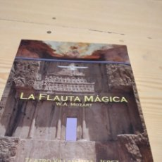 Libretos de ópera: C-19 LIBRO LA FLAUTA MÁGICA. W. A. MOZART. TEATRO VILLAMARTA - JEREZ. TEMPORADA 2006- 2007.. Lote 277834563