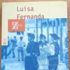 Libretos de ópera: FEDERICO MORENO TORROBA: LUISA FERNANDA. PROGRAMA TEATRO DE LA ZARZUELA, TEMPORADA 1998-99.. Lote 278207283