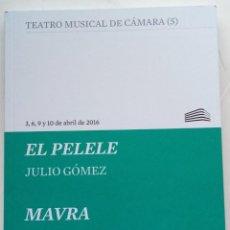 Libretos de ópera: JULIO GÓMEZ: EL PELELE & IGOR STRAVINSKY: MAVRA. FUNDACIÓN JUAN MARCH, 2016.. Lote 278433308