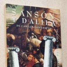 Libretos de ópera: SANSÓN Y DALILA DE CAMILLE SAINT-SAËNS. ÓPERA EN TRES ACTOS (TEATRO DE LA MAESTRANZA, 96-97) - SAINT. Lote 288595623