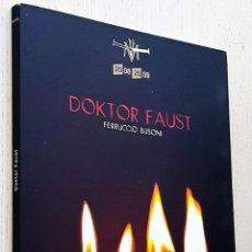 Libretos de ópera: DOKTOR FAUST. POESÍA PARA MÚSICA EN DOS PRÓLOGOS, DOS INTERMEDIOS Y TRES CUADROS (CON LIBRETO BILING. Lote 292330538