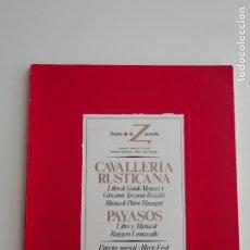 Libretos de ópera: LIBRETO-PROGRAMA DE MANO «CAVALLERIA RUSTICANA/PAGLIACCI» TEATRO DE LA ZARZUELA MADRID 1984 ÓPERA. Lote 296728778