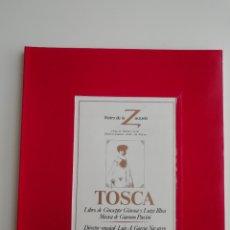Libretos de ópera: LIBRETO-PROGRAMA DE MANO «TOSCA» TEATRO DE LA ZARZUELA MADRID 1984 ÓPERA PUCCINI. Lote 296729183