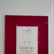 Libretos de ópera: LIBRETO-PROGRAMA DE MANO «FIDELIO» TEATRO DE LA ZARZUELA MADRID 1984 ÓPERA BEETHOVEN. Lote 296729703