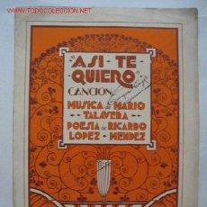 Partituras musicales: ASÍ TE QUIERO. CANCIÓN. MÚSICA DE MARIO TALAVERA, POESÍA DE RICARDO LÓPEZ MÉNDEZ. Lote 22415120