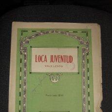 Partituras musicales: PARTITURA. LOCA JUVENTUD (VALS LENTO). Lote 4824303