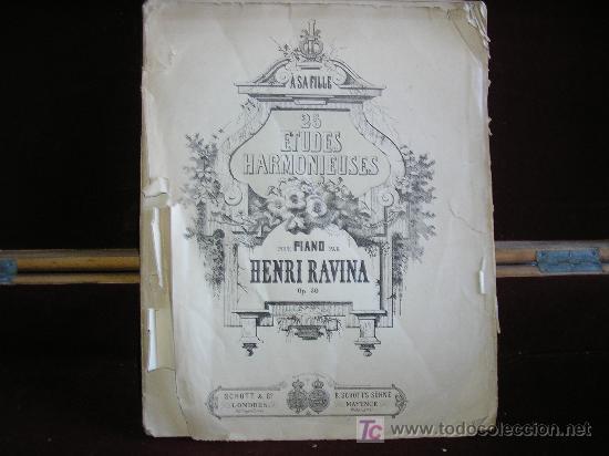 25 ETUDES HARMONIEUSES POUR PIANO PAR HENRI RAVINA.OP.50.SCHOTT. CIRCA 1840. RARA PARTITURA. (Música - Partituras Musicales Antiguas)