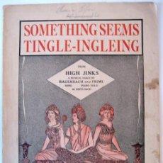 Partituras musicales: CANCIÓN SOMETHING SEEMS TINGLE-INGLEING, POR R. FRIML - EDITADA POR G. SCHIRMER; N. YORK - AÑO 1913. Lote 27582692