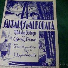 Partituras musicales: ANTIGUA PARTITURA MUSICA GALLEGA SAUDADES D'ALBORADA - ANGEL RODULFO, LETRA AVELINO RODRIGUEZ ELIAS. Lote 189811987
