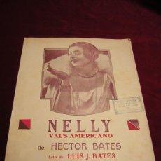 Partituras musicales: NELLY-VALS AMERICANO DE HECTOR BATES.EDITORIAL MUSICAL ALFREDO PERROTTI.. Lote 25759474