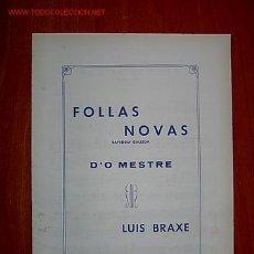 Partituras musicales: ANTIGUA PARTITURA MUSICA GALLEGA -FOLLAS NOVAS , RAPSODIA GALLEGA-LUIS BRAXE. Lote 140195325