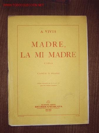 PARTITURA - MADRE, LA MI MADRE- CANTO Y PIANO (Música - Partituras Musicales Antiguas)