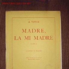 Partituras musicales: PARTITURA - MADRE, LA MI MADRE- CANTO Y PIANO. Lote 23514561