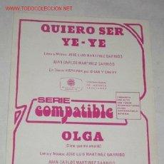 Partituras musicales: QUIERO SER YE-YE, Y OLGA. Lote 24508728