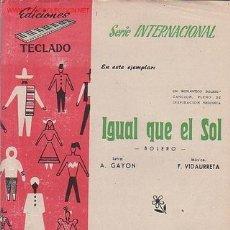 Partituras musicales: MAGNIFICO LIBRETO CON LAS PARTITURAS DE DOS BLOLEROS, IGUAL QUE EL SOL Y ¿QUE GANAS TU?. Lote 8891939
